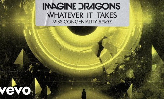 Imagine Dragons, Miss Congeniality - Whatever It Takes